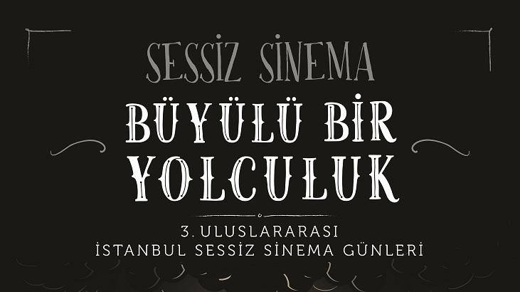 3. Uluslararası İstanbul Sessiz Sinema Günleri Akbank Sanat'ta